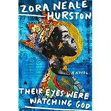 Their Eyes Were Watching God: A Novel (English Edition)