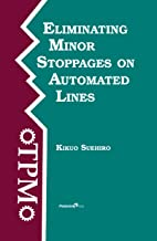 Eliminating Minor Stoppages on Automated Lines (Time-Tested Equipment Management Titles!) (English Edition)