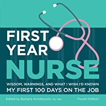 First Year Nurse: Wisdom, Warnings, and What I Wish I'd Known My First 100 Days on the Job (Kaplan Test Prep) (English Edi...