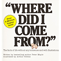 Where Did I Come From?: The facts of life without any nonsense and with illustrations