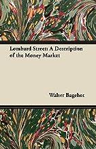 Lombard Street: A Description of the Money Market (English Edition)