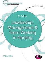 Leadership, Management and Team Working in Nursing (Transforming Nursing Practice Series) (English Edition)