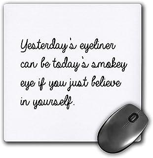 3dRose 鼠标垫 Yesterdays 眼线笔 可以做今天的烟熏眼 - 20.32 x 20.32 厘米 (mp_301757_1)