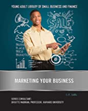 Marketing Your Business (Young Adult Library of Small Business an) (English Edition)