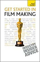 Get Started in Film Making: The Definitive Film Maker's Handbook (Teach Yourself General) (English Edition)