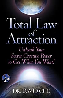 Total Law of Attraction: Unleash Your Secret Creative Power To Get What You Want! (English Edition)