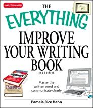 The Everything Improve Your Writing Book: Master the written word and communicate clearly (Everything®) (English Edition)