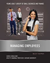 Managing Employees (Young Adult Library of Small Business an) (English Edition)