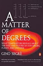 A Matter of Degrees: What Temperature Reveals about the Past and Future of Our Species, Planet, and U niverse (English Edition)