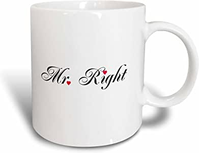 3dRose mug_112876_1 Mr. Right-Part of a Mr. and Mrs. Gift Set for Romantic Couples for Anniversary Wedding Valentines Day Ceramic Mug, 11-Ounce