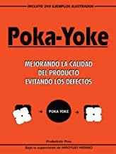 Poka-yoke (Spanish): Mejorando la Calidad del Producto Evitando los Defectos (Spanish Edition)