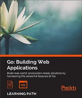 Go: Building Web Applications (English Edition)