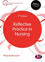 Reflective Practice in Nursing (Transforming Nursing Practice Series) (English Edition)