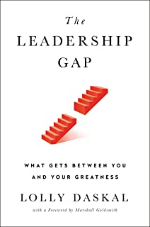 The Leadership Gap: What Gets Between You and Your Greatness (English Edition)
