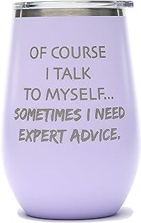 Of Course I Talk To Myself Sometimes I Need Expert Advice - 有趣的同事老师 老爷妻男朋友女朋友礼物 - 340.19 克酒杯 SS 双层绝缘 紫色(Lavender) 12 oz Wine