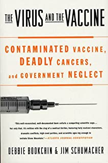 The Virus and the Vaccine: The True Story of a Cancer-Causing Monkey Virus, Contaminated Polio Vaccine, and the Millions of Americans Exposed (English Edition)