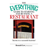 The Everything Guide To Starting And Running A Restaurant: Secrets to a Successful Business! (Everything®) (English Edition)