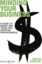 Minding Your Business: A Guide to Money and Taxes for Creative Professionals (Music Pro Guides) (English Edition)