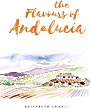 The Flavours of Andalucia (English Edition)