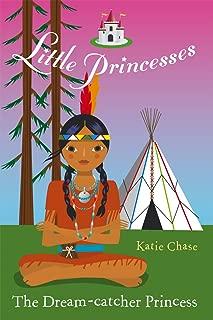 Little Princesses: The Dream-Catcher Princess (English Edition)