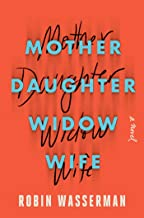 Mother Daughter Widow Wife: A Novel (English Edition)