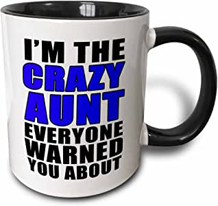 EvaDane - Quotes - Im The Crazy Aunt Everyone Warned You About Blue - Mugs 黑色/白色 11-oz Two-Tone Black Mug