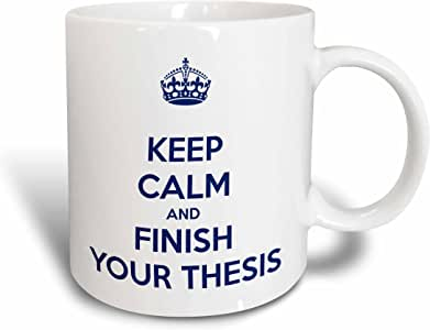 3dRose Keep calm and finish your thesis. White and Navy. - Ceramic Mug, 15-ounce (mug_193308_2)