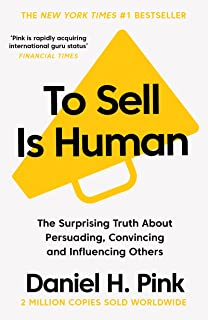 To Sell is Human: The Surprising Truth About Persuading, Convincing, and Influencing Others (English Edition)
