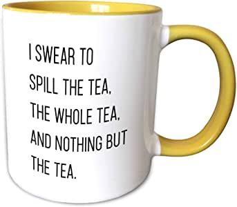 3dRose Tory Anne 系列引言 - I Swear To Spill The Tea The Whole Tea And Nothing But The Tea Funny 引言 - 马克杯 黄色/白色 15oz mug_292551_13