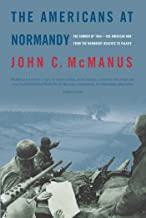 The Americans at Normandy: The Summer of 1944--The American War from the Normandy Beaches to Falaise (English Edition)