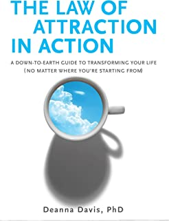 The Law of Attraction in Action: A Down-to-Earth Guide to Transforming Your Life (No Matter Where You're Starting From) (English Edition)