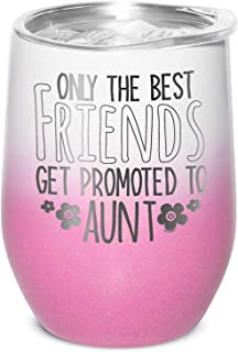Shop4Ever Only The Best Friends Get Promoted To Aunt 雕刻绝缘不锈钢酒杯,带盖(白色粉色渐变)