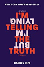 I'm Telling the Truth, but I'm Lying: Essays (English Edition)