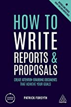 How to Write Reports and Proposals: Create Attention-Grabbing Documents that Achieve Your Goals (Creating Success) (Englis...