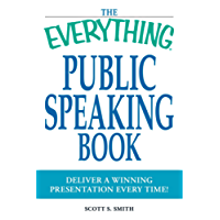 The Everything Public Speaking Book: Deliver a winning presentation every time! (Everything) (English Edition)