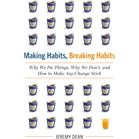 Making Habits, Breaking Habits: Why We Do Things, Why We Don't, and How to Make Any Change Stick (English Edition)
