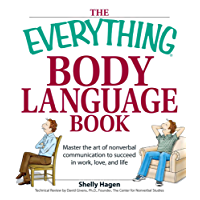 The Everything Body Language Book: Decipher signals, see the signs and read people's emotions—without a word! (Everything) (English Edition)