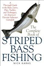The Complete Book of Striped Bass Fishing: A Thorough Guide to the Baits, Lures, Flies, Tackle, and Techniques for America...