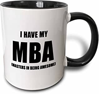 Tory Anne Collections Quotes - I HAVE MY MBA MASTERS IN BEING AWESOME - Mugs 黑色/白色 11-oz Two-Tone Black Mug