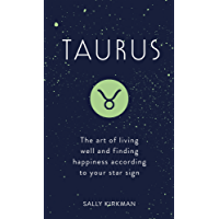 Taurus: The Art of Living Well and Finding Happiness According to Your Star Sign (Pocket Astrology) (English Edition)