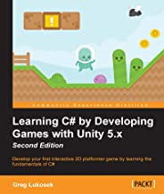 Learning C# by Developing Games with Unity 5.x - Second Edition (English Edition)
