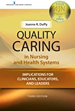 Quality Caring in Nursing and Health Systems, Third Edition: Implications for Clinicians, Educators, and Leaders (English ...