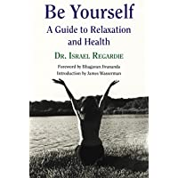Be Yourself: A Guide to Relaxation & Health