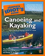 The Complete Idiot's Guide to Canoeing and Kayaking: Expert Advice on Buying a Canoe or a Kayak (English Edition)