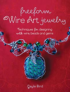 Freeform Wire Art Jewelry: Techniques for Designing With Wire, Beads and Gems (English Edition)