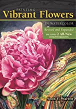 Painting Vibrant Flowers in Watercolor: Revised & Expanded (English Edition)