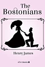 The Bostonians (Xist Classics) (English Edition)