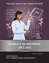 Business & the Government: Law & Taxes (Young Adult Library of Small Business an) (English Edition)
