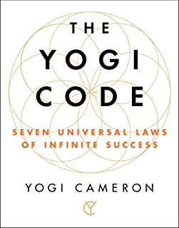 The Yogi Code: Seven Universal Laws of Infinite Success (English Edition)