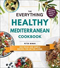 The Everything Healthy Mediterranean Cookbook: 300 fresh and simple recipes for better living (Everything®) (English Edition)